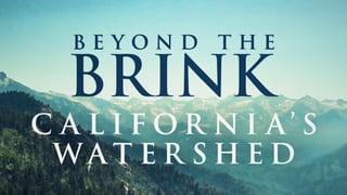 Beyond the Brink Californias Watershed